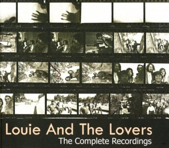 Louie And The Lovers - The Complete Recordings (1970-72) (2009)