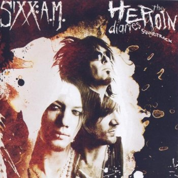 Sixx: A.M. - The Heroin Diaries Soundtrack (2007)
