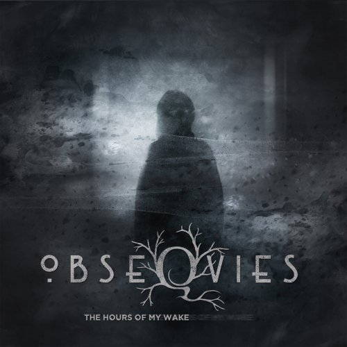 Obseqvies - The Hours Of My Wake (2018)