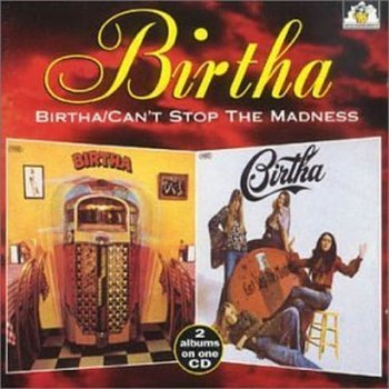 Birtha - Birtha + Can't Stop The Madness (1997)