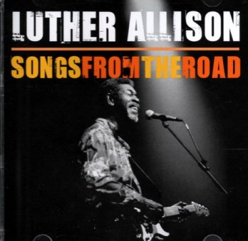 Luther Allison - Songs From The Road  2009 (1997)