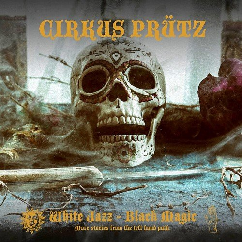 Cirkus Prütz - White Jazz - Black Magic (2019)