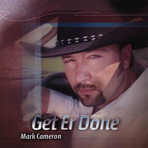 Mark Cameron - Get Er Done (2007)