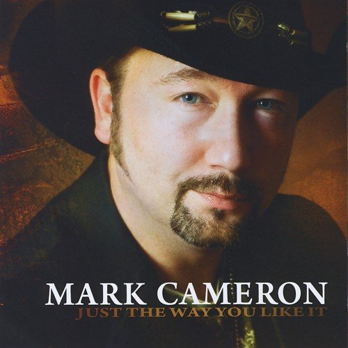 Mark Cameron - Just The Way You Like It (2012)