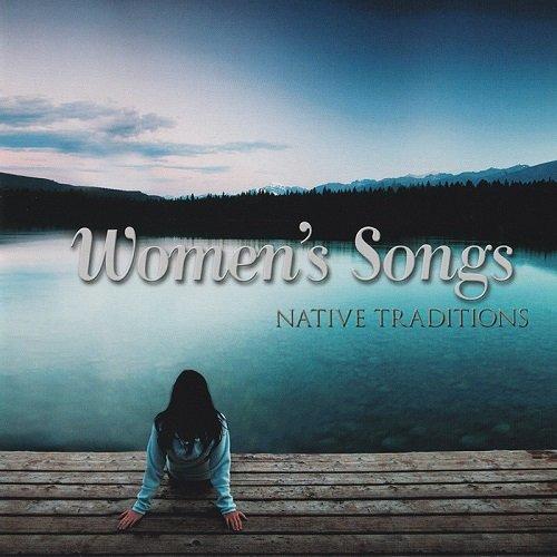 VA - Women's Songs - Native Traditions (2011)