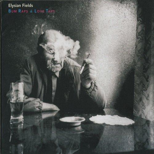 Elysian Fields - Bum Raps & Love Taps (2005)