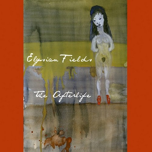 Elysian Fields - The Afterlife (2009)
