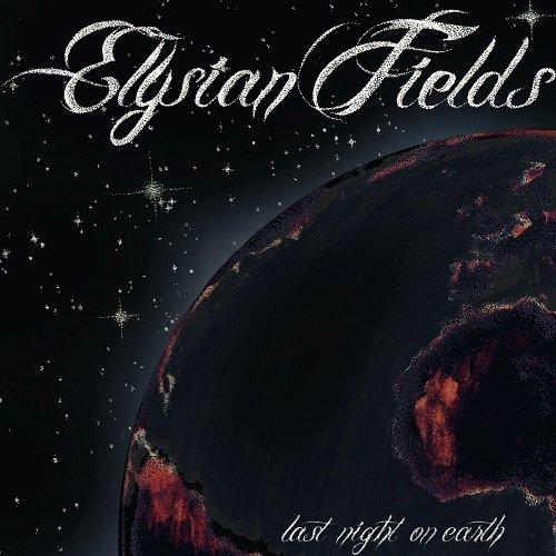 Elysian Fields - Last Night On Earth (2011)