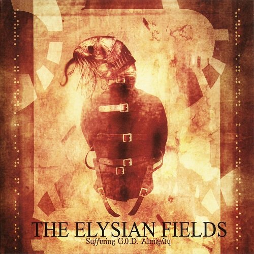 The Elysian Fields - Suffering G.O.D. Almighty (2005)