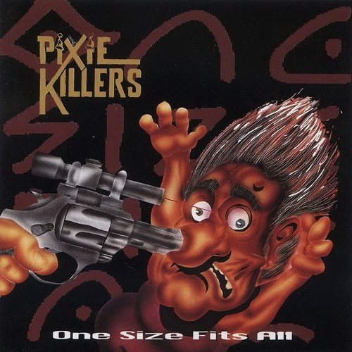 Pixie Killers - One Size Fits All (1993)