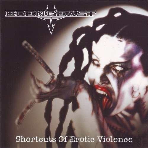 Edenbeast (Rus) - Shortcuts of Erotic Violence (2005)