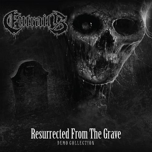 Entrails - Resurrected from the Grave (Demo Collection) [Compilation] 2014