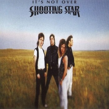 Shooting Star - It's Not Over [Reissue 2008] (1991)