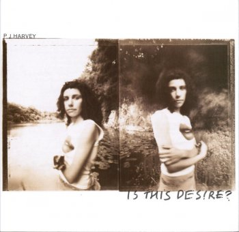 PJ Harvey - Is This Desire? (1998)