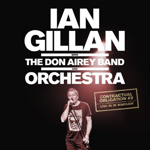 Ian Gillan with The Don Airy Band and Orchestra - Contractual Obligation #2: Live In Warsaw [2CD] (2019)