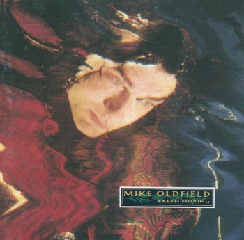 Mike Oldfield - Earth Moving (1989)