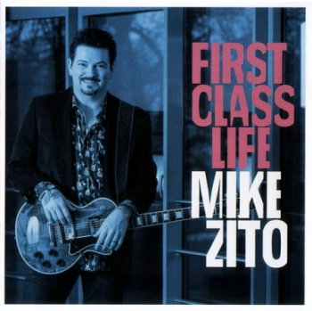 Mike Zito - First Class Life(2018)