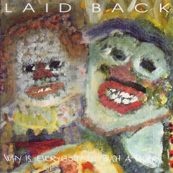 Laid Back - Why Is Everybody In Such A Hurry! (1993)