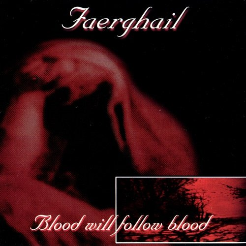 Faerghail - Blood Will Follow Blood (EP) 2000