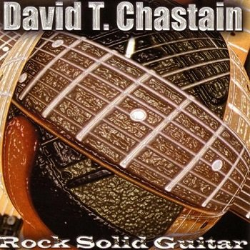 David T. Chastain - Rock Solid Guitar (2003)