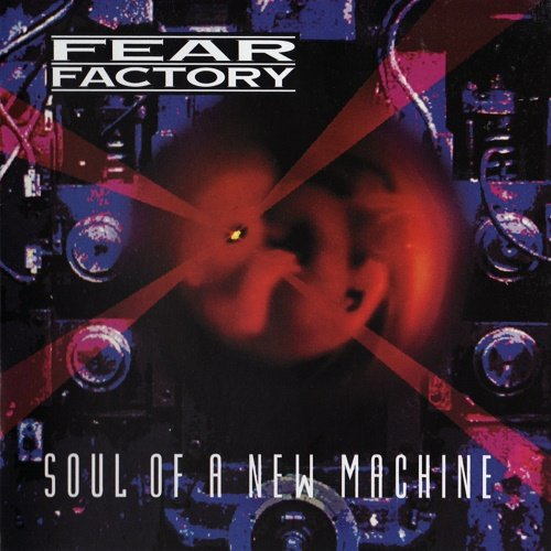 Fear Factory - Soul Of A New Machine / Fear Is The Mindkiller (2CD)1992-1993, Re-Released 2004