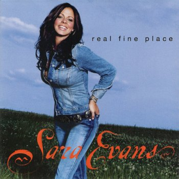 Sara Evans - Real Fine Place (2005)