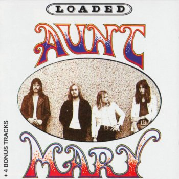 Aunt Mary - Loaded (1972) (Remastered, 2002)