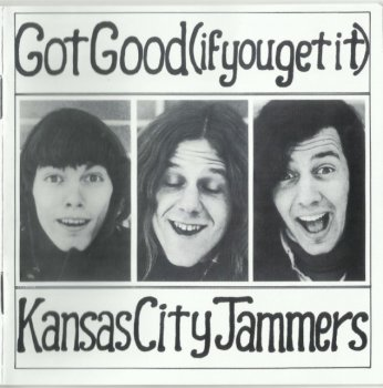 Kansas City Jammers - Got Good (if you get it) (1969-71) [Remastered, 2011]