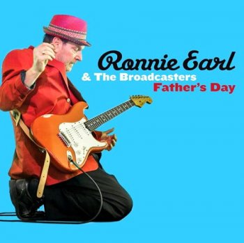 Ronnie Earl & The Broadcasters - Father's Day (2015)