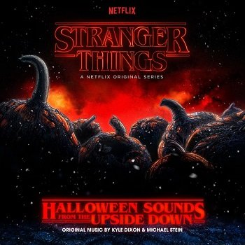 Kyle Dixon & Michael Stein -  Stranger Things: Halloween Sounds from the Upside Down [WEB] (2018)