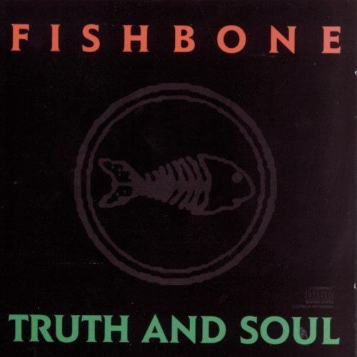 Fishbone - Truth And Soul (1988)