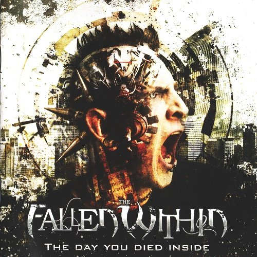 The Fallen Within - The Day You Died Inside (2012)