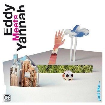 Eddy Meets Yannah - Just Like... (2005)