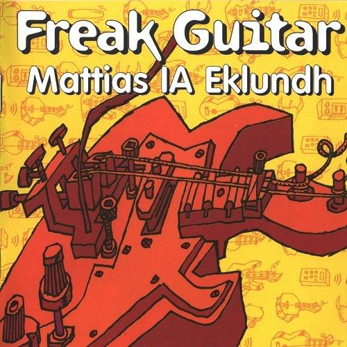 Mattias IA Eklundh - Freak Guitar (1999)