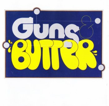 Guns & Butter – Guns & Butter (Limited Edition,1972) [2011]
