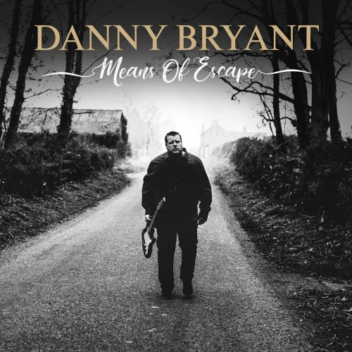 Danny Bryant - Means Of Escape (2019)