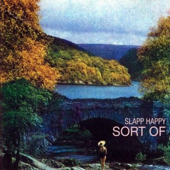 Slapp Happy - Sort Of (1972) [Reissue, 1999]
