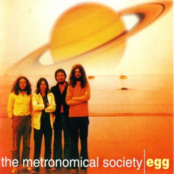 Egg - The Metronomical Society (1969-72) (2007)