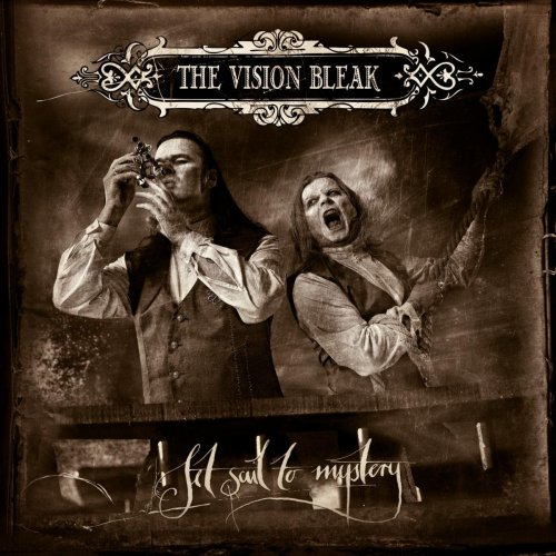 The Vision Bleak - Set Sail To Mystery [2CD] (2010)