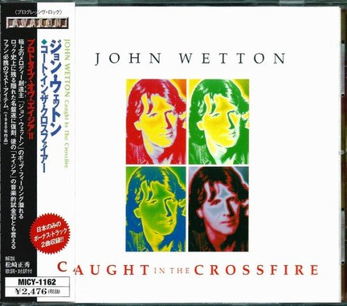 John Wetton - Caught In The Crossfire (1980) [Japan Edit. 1999]