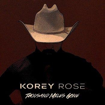 Korey Rose - Thousand Miles Gone [WEB] (2019)