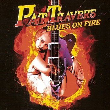 Pat Travers - Blues On Fire (2012)