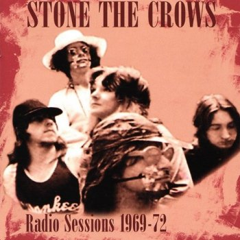 Stone The Crows - Radio Sessions (1969-1972) [Remastered, 2009] 2CD