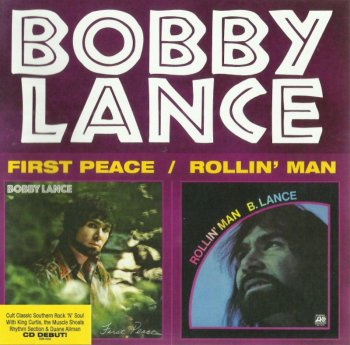 Bobby Lance - First Peace / Rollin' Man (1971-72) [2015]