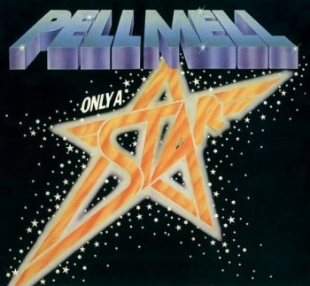 Pell Mell - Only A Star (1977) (Reissue, 1998)