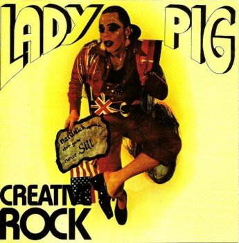 Creative Rock - Lady Pig (1974) [Reissue] (1995)