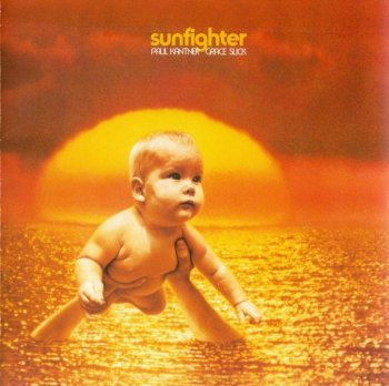 Paul Kantner & Grace Slick - Sunfighter (1971) [Remastered, 1997]