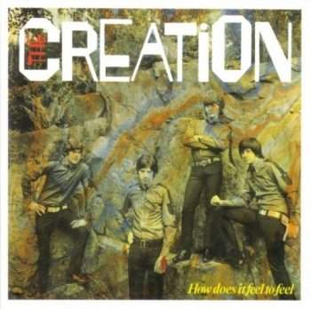 The Creation - How Does It Feel To Feel (1968) (1990)