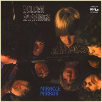 Golden Earrings - Miracle Mirror (1968) [Reissue] (2009)