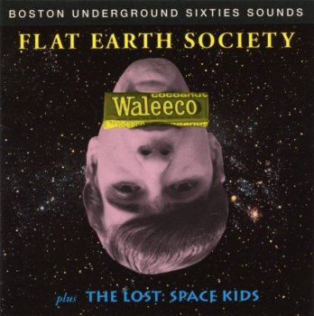 Flat Earth Society - Waleeco / Plus The Lost / Space Kids (1967-68) Remastered (1993)